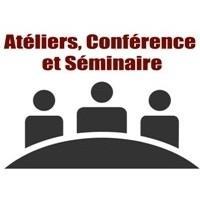 Ateliers, Séminaires & Conférence
